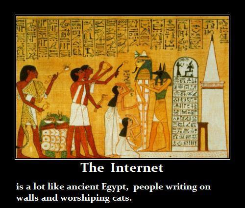 The Internet is Like Ancient Egypt