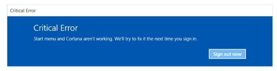 Windows 10 Critial Error Start Menu and Cortana